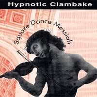Hypnotic Clambake | Square Dance Messiah