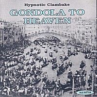 Hypnotic Clambake | Gondola To Heaven