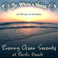 Dr. White's Noise | Evening Ocean Serenity at Pacific Beach