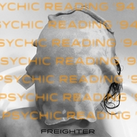 Freighter | Psychic Reading '94