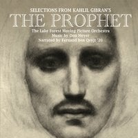 The Lake Forest Moving Picture Orchestra, Don Meyer & Fernand Ben Qvyjt '20 | Selections from Kahlil Gibran's The Prophet
