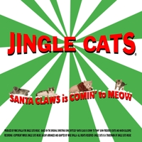 Jingle Cats | Santa Claws Is Comin' to Meow