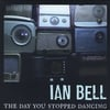 Ian Bell: The Day You Stopped Dancing