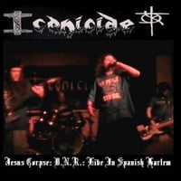Iconicide | Jesus Corpse - DNR = Live In Spanish Harlem