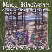 Macy Blackman and the Mighty Fines | I Didn't Want to Do It
