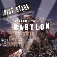 Idiot Stare | Welcome To Babylon