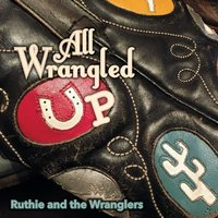 Ruthie and the Wranglers | All Wrangled Up