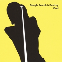 iGod | Google Search & Destroy