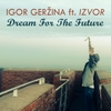 Igor Gerzina: Dream for the Future