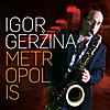 Igor Gerzina: Metropolis