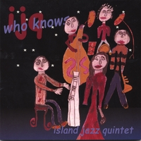 Island Jazz Quintet | Who Knows
