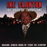 Ike Clanton | The Bard Of Tombstone