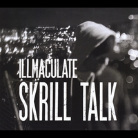 Illmaculate | Skrill Talk