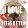 Various Artists: I Love Reggaeton 2013
