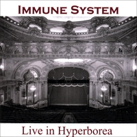 IMMUNE SYSTEM: Live in Hyperborea