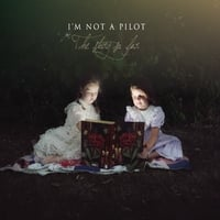 I'm Not A Pilot | The Story So Far