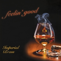 Imperial Brass | Feelin' Good