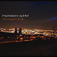 Impressions Quintet | No Moon At All