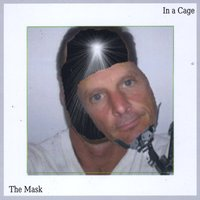In a Cage | The Mask