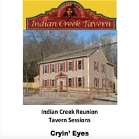Indian Creek Reunion | Cryin' Eyes