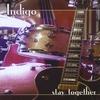 Indigo: Stay together