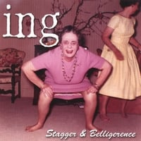 ing | Stagger & Belligerence