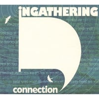 Ingathering | Connection