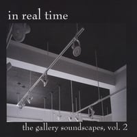 In Real Time | The Gallery Soundscapes, Vol. 2