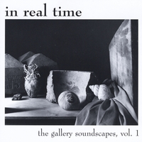 In Real Time | The Gallery Soundscapes, Vol. 1