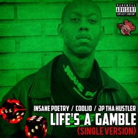 Insane Poetry, Coolio & JP tha Hustler | Life's a Gamble - Single