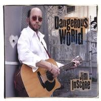 Jim Inscore | Dangerous World