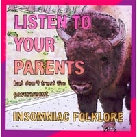 Insomniac Folklore | Listen to Your Parents (But Don't Trust the Government)