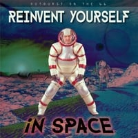 Outburst on the 66 | Reinvent Yourself in Space