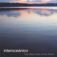 interoceanico | The Other Side of the World