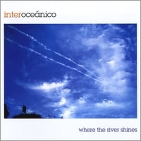 Interoceanico | Where the River Shines
