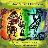 Intuitive Music Orchestra | The Autumnal Equinox