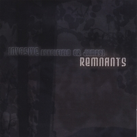 Invasive | Remnants