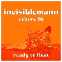 Invisiblemann | Invisiblemann Vol. 10: Ready to Float