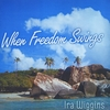 Ira Wiggins: When Freedom Swings