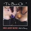 "Iris and Rose - Wild and Thorny: ""The Bust Of..."""