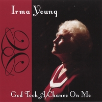 Irma Young | God Took A Chance On Me