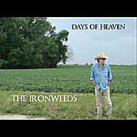The Ironweeds | Days of Heaven