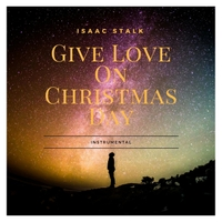 Give Love On Christmas Day.Isaac Stalk Give Love On Christmas Day Cd Baby Music Store