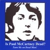 The Beatles Is Paul McCartney Dead? Very Rare                                        Recording!: Is Paul Dead? Turn Me On Dead Man