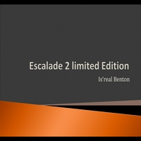 Is'real Benton | Escalade II Limited Addition