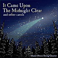 Manor House String Quartet | It Came Upon the Midnight Clear and Other Carols