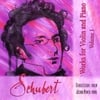 GERALD ITZKOFF AND JOSHUA NEMITH: Schubert: Works for Violin and Piano, Vol. 1