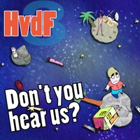 Hvdf 3 | Don't You Hear Us?