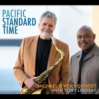 Michael O'Neill Quintet & Tony Lindsay | Pacific Standard Time
