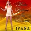 Ivana: Make Believe in Dreams